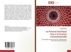 Couverture de La Finance Islamique  face à la Finance Conventionnelle