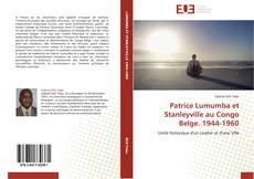 Bookcover of Patrice Lumumba et Stanleyville au Congo Belge. 1944-1960