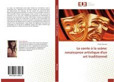 Обложка Le conte à la scène: renaissance artistique d'un art traditionnel