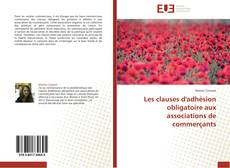 Couverture de Les clauses d'adhésion obligatoire aux associations de commerçants