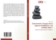 Portada del libro de Instruments à l'appui de la rigueur budgétaire : un modèle idéal ?