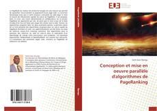 Bookcover of Conception et mise en oeuvre parallèle d'algorithmes de PageRanking