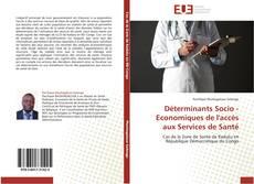 Bookcover of Déterminants Socio - Economiques de l'accès aux Services de Santé