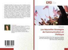 Couverture de Les Nouvelles Stratégies de Communication en Politique