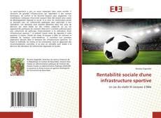Borítókép a  Rentabilité sociale d'une infrastructure sportive - hoz