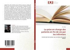 Bookcover of La prise en charge des patients en fin de vie par les infirmiers