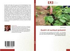 Bookcover of Guérir et surtout prévenir