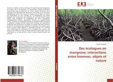 Capa do livro de Des écologues en mangrove: interactions entre hommes, objets et nature