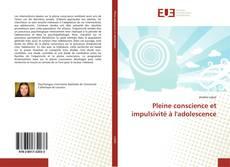 Buchcover von Pleine conscience et impulsivité à l'adolescence