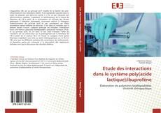 Etude des interactions dans le système poly(acide lactique)/ibuprofène的封面