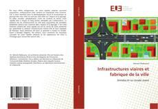 Couverture de Infrastructures viaires et fabrique de la ville