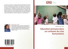 Education primaire dans un contexte de crise humanitaire的封面