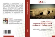 Buchcover von État Burkinabè, Organismes Régionaux et Gestion de L'Élevage Tome 2