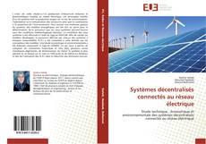Couverture de Systèmes décentralisés connectés au réseau électrique