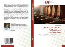 Bookcover of Bordeaux, Son Vin, Tarification et Investissement