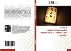 L'externalisation des productions à la télévision française kitap kapağı