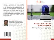 Borítókép a  Police: le bras armé de notre démocratie - hoz
