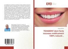 Buchcover von TSHADENT dent forte nouveau médicament 100% naturel...