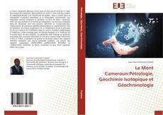 Portada del libro de Le Mont Cameroun:Pétrologie, Géochimie Isotopique et Géochronologie