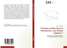 Bookcover of L'illusion subtile dans le Perceforest : une fiction légitime ?