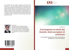 Bookcover of Convergence en droit des brevets: droit européen et américain