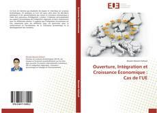 Bookcover of Ouverture, Intégration et Croissance Économique : Cas de l'UE