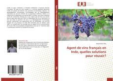 Bookcover of Agent de vins français en Inde, quelles solutions pour réussir?