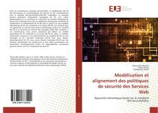 Couverture de Modélisation et alignement des politiques de sécurité des Services Web