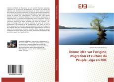 Bookcover of Bonne idée sur l'origine, migration et culture du Peuple Lega en RDC