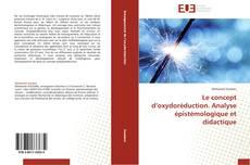 Обложка Le concept d'oxydoréduction. Analyse épistémologique et didactique