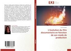 Couverture de L'évolution du film documentaire en fonction de son mode de production