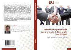 Bookcover of Nécessité de prendre en compte le droit dans la vie des affaires