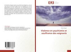 Bookcover of Violence en psychiatrie et souffrance des soignants