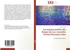 Bookcover of Les espaces publics des Berges du Lac, nouvelles formes Nouveaux rôles