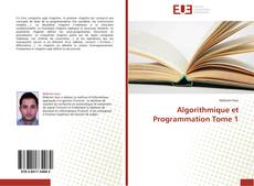 Bookcover of Algorithmique et Programmation Tome 1