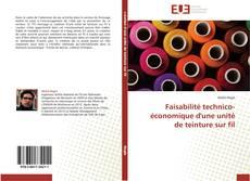 Couverture de Faisabilité technico-économique d'une unité de teinture sur fil
