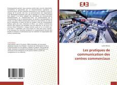 Bookcover of Les pratiques de communication des centres commerciaux
