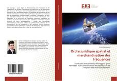 Bookcover of Ordre juridique spatial et marchandisation des fréquences