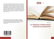 Обложка La rédaction d'observation médicale en psychiatrie