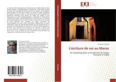 Couverture de L'écriture de soi au Maroc