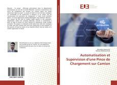 Copertina di Automatisation et Supervision d'une Pince de Chargement sur Camion