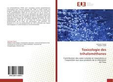 Copertina di Toxicologie des trihalométhanes