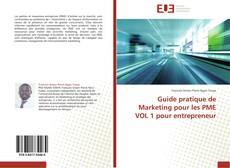 Обложка Guide pratique de Marketing pour les PME VOL 1 pour entrepreneur