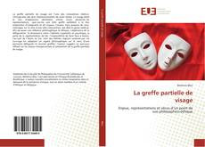 Buchcover von La greffe partielle de visage