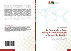 Portada del libro de La Saisine de la Cour Pénale Internationale par le Conseil de Sécurité