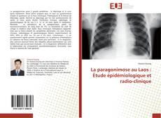 Bookcover of La paragonimose au Laos : Étude épidémiologique et radio-clinique