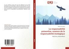 Bookcover of La responsabilité préventive, essence de la responsabilité écologique