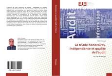 Bookcover of La triade honoraires, indépendance et qualité de l'audit