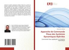 Approche de Commande Floue des Systèmes Dynamiques Hybrides kitap kapağı