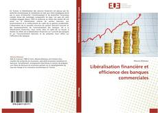 Portada del libro de Libéralisation financière et efficience des banques commerciales